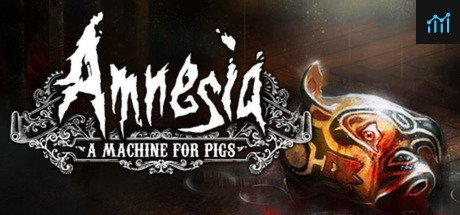 Amnesia: A Machine for Pigs System Requirements