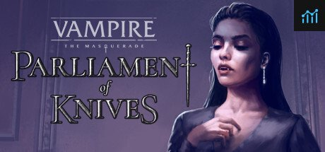 Vampire: The Masquerade — Parliament of Knives System Requirements